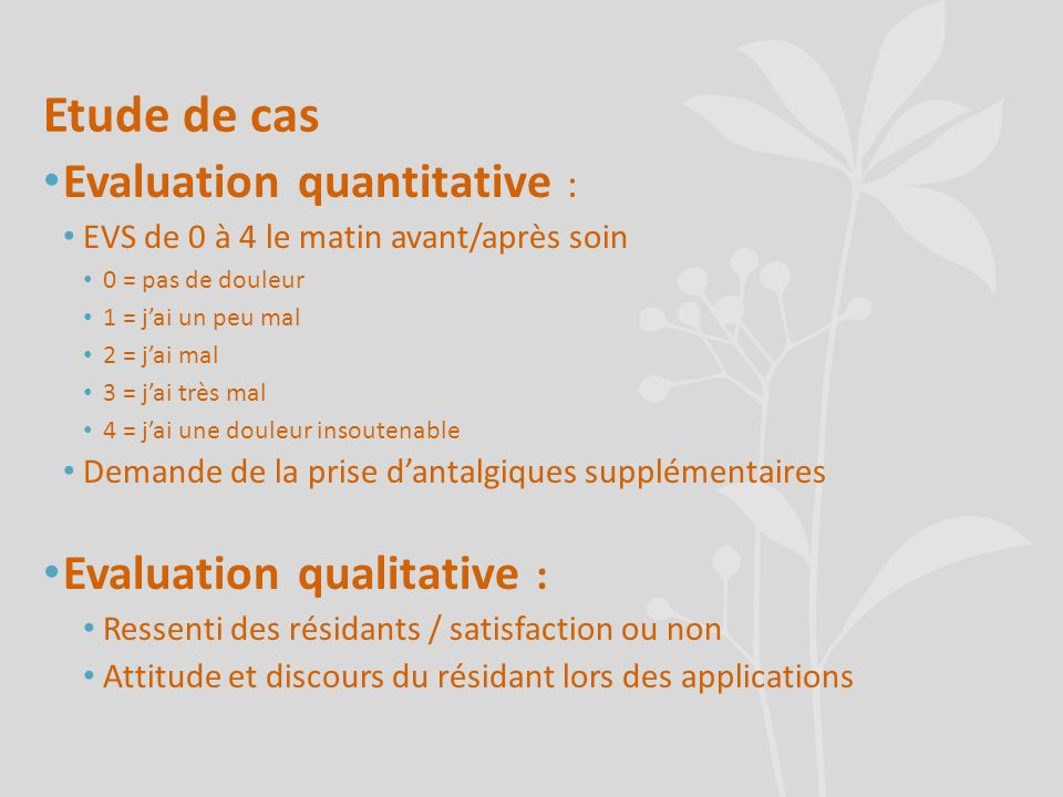Etude de cas Evaluation quantitative : Evaluation qualitative :