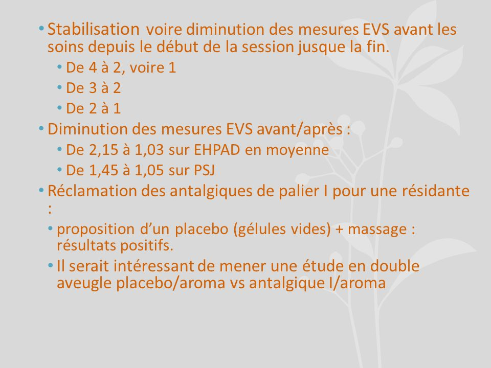 Stabilisation voire diminution des mesures EVS avant les soins depuis le début de la session jusque la fin.