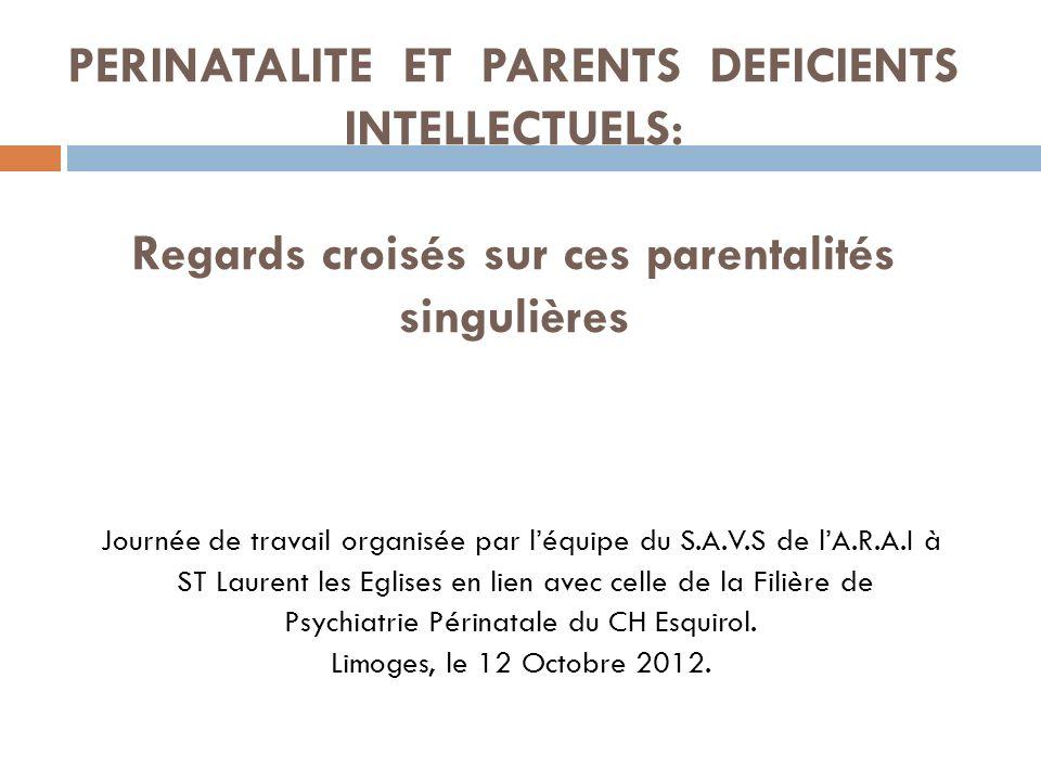 PERINATALITE ET PARENTS DEFICIENTS INTELLECTUELS: Regards croisés sur ces parentalités singulières