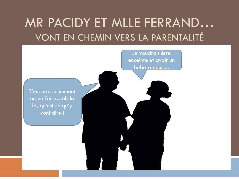 Mr Pacidy et Mlle Ferrand… vont en chemin vers la parentalité