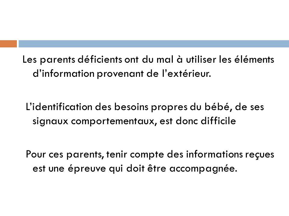 Les parents déficients ont du mal à utiliser les éléments d'information provenant de l'extérieur.