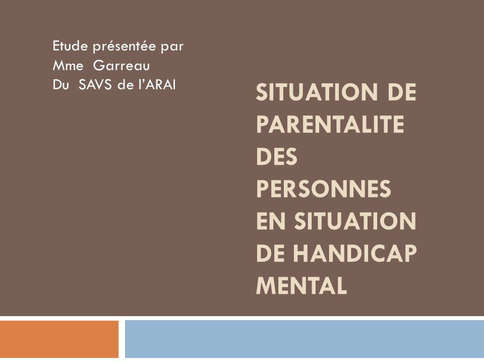 SITUATION DE PARENTALITE DES PERSONNES EN SITUATION DE HANDICAP MENTAL