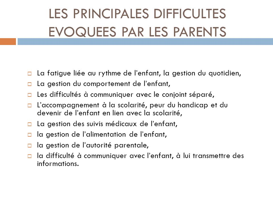 LES PRINCIPALES DIFFICULTES EVOQUEES PAR LES PARENTS