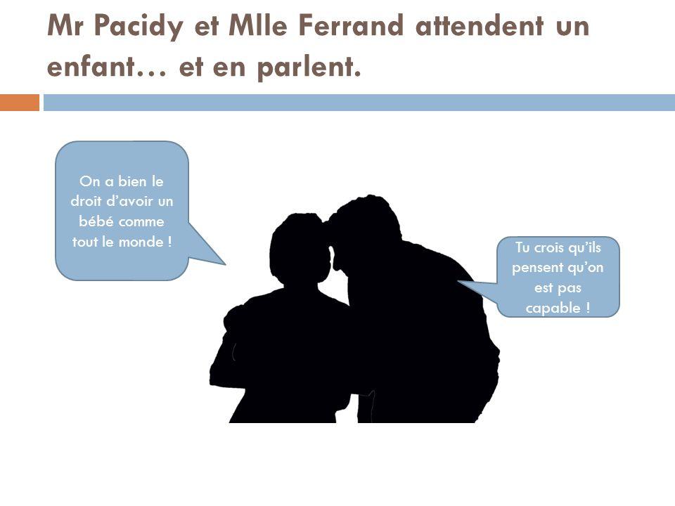 Mr Pacidy et Mlle Ferrand attendent un enfant… et en parlent.