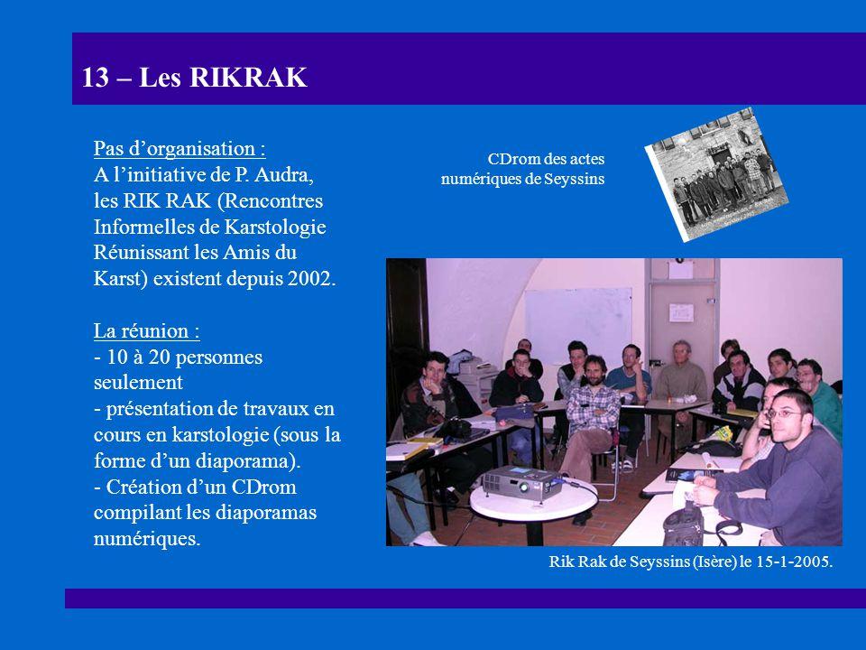 13 – Les RIKRAK Pas d'organisation :