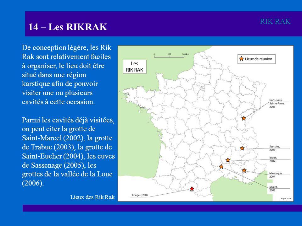 14 – Les RIKRAK RIK RAK.