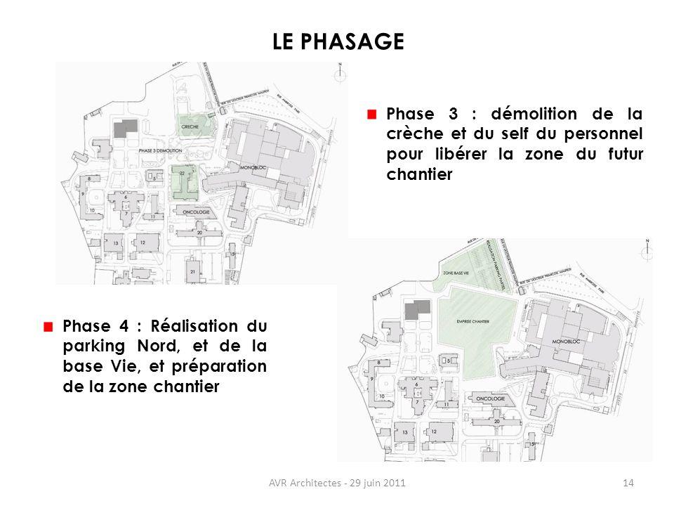 LE PHASAGE Phase 3 : démolition de la crèche et du self du personnel pour libérer la zone du futur chantier.