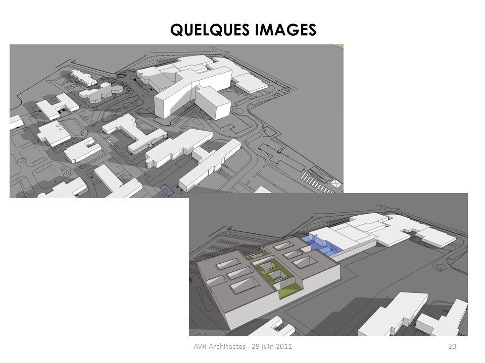 QUELQUES IMAGES AVR Architectes - 29 juin 2011 20 20