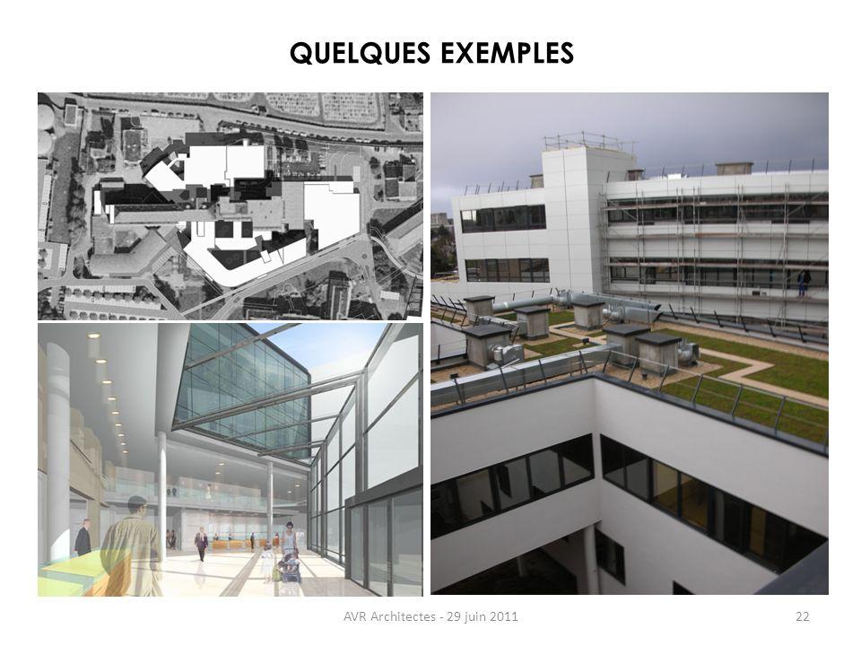 QUELQUES EXEMPLES AVR Architectes - 29 juin 2011 22 22