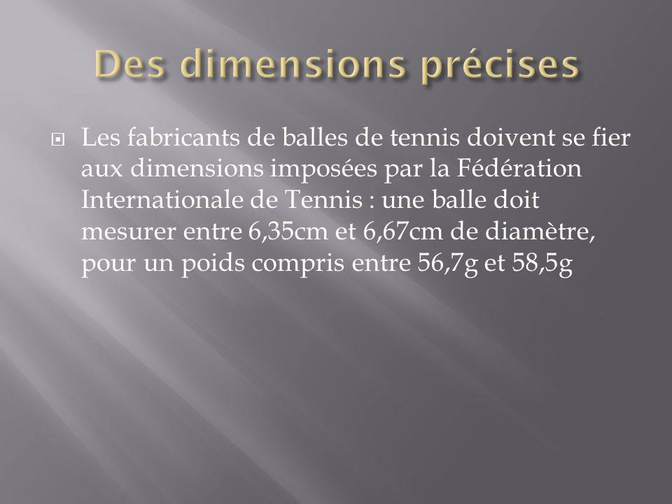 Des dimensions précises