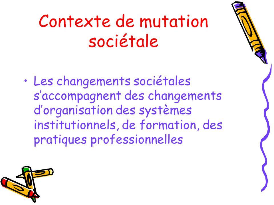 Contexte de mutation sociétale