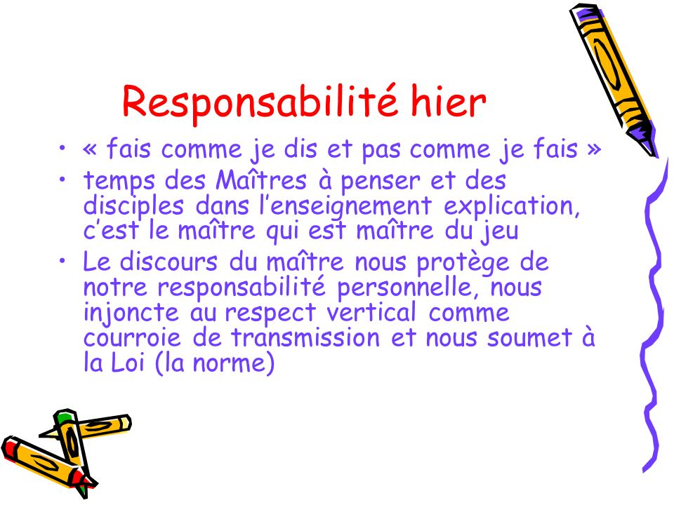 Responsabilité hier « fais comme je dis et pas comme je fais »