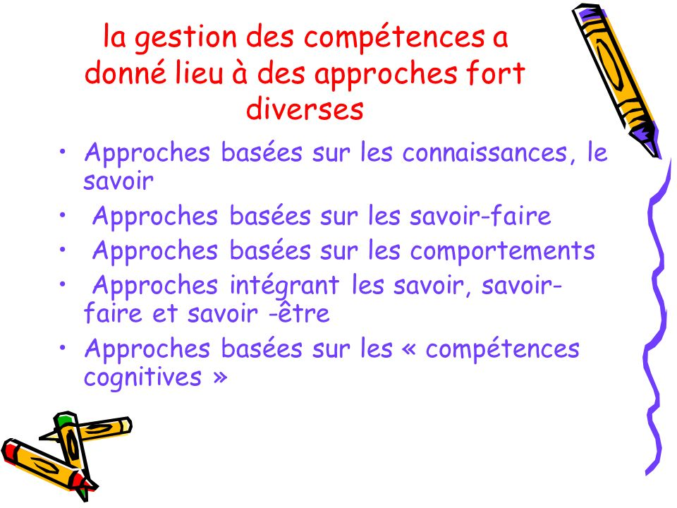 la gestion des compétences a donné lieu à des approches fort diverses