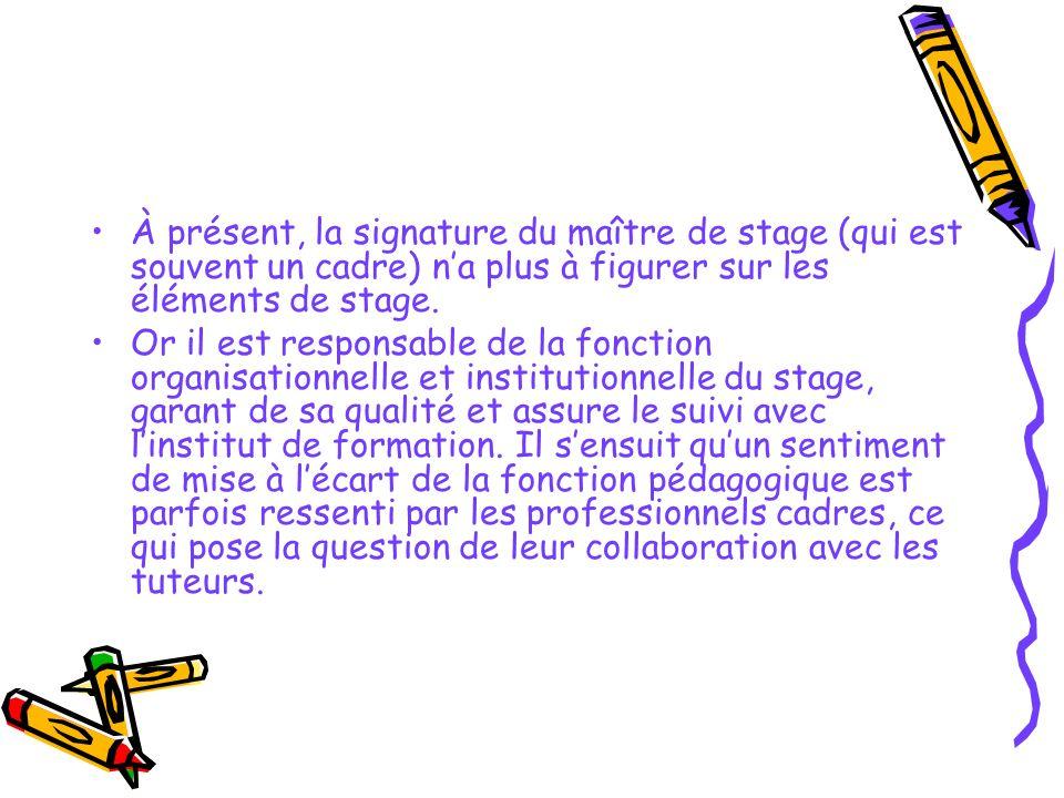 À présent, la signature du maître de stage (qui est souvent un cadre) n'a plus à figurer sur les éléments de stage.