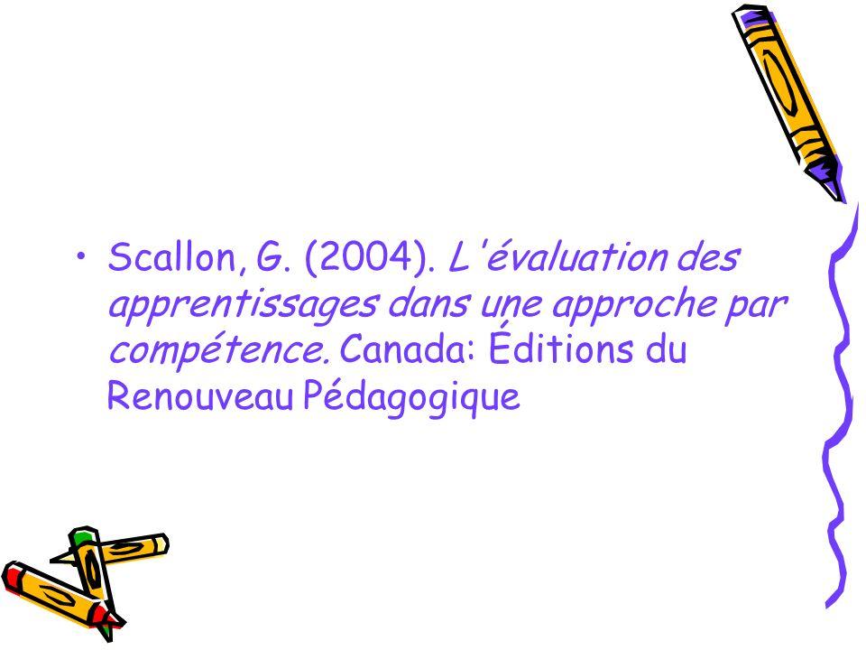 Scallon, G. (2004). L évaluation des apprentissages dans une approche par compétence.