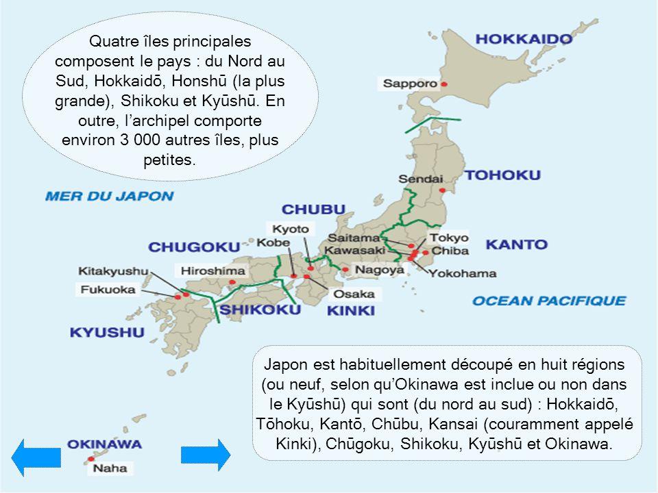 Quatre îles principales composent le pays : du Nord au Sud, Hokkaidō, Honshū (la plus grande), Shikoku et Kyūshū. En outre, l'archipel comporte environ 3 000 autres îles, plus petites.