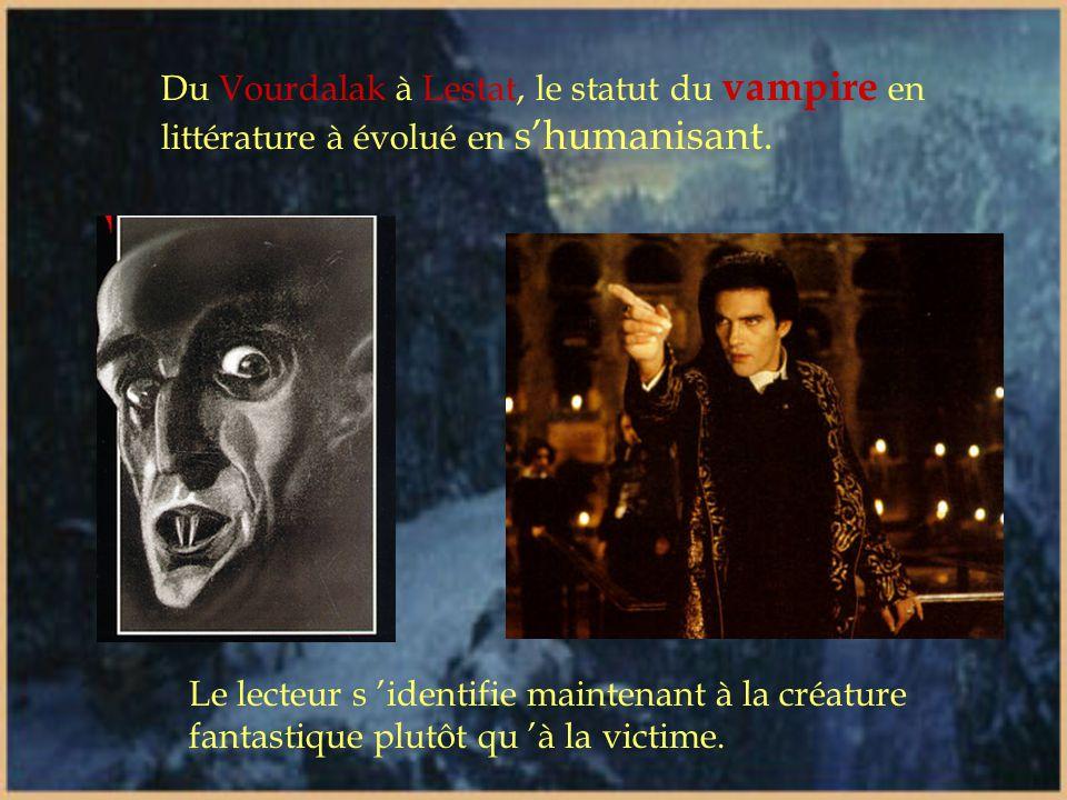 Du Vourdalak à Lestat, le statut du vampire en littérature à évolué en s'humanisant.