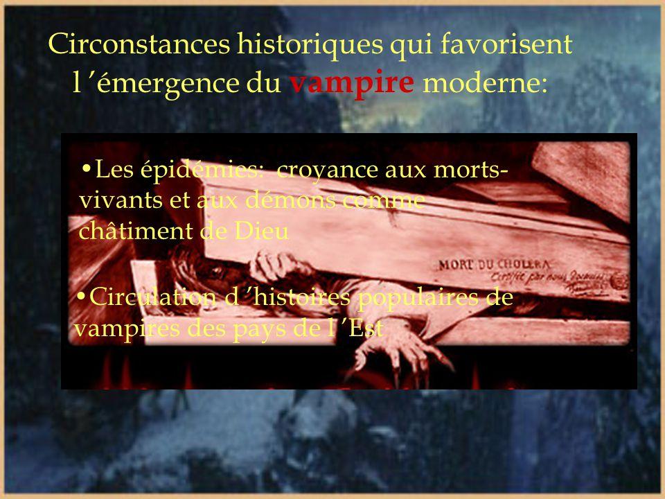 Circonstances historiques qui favorisent l 'émergence du vampire moderne: