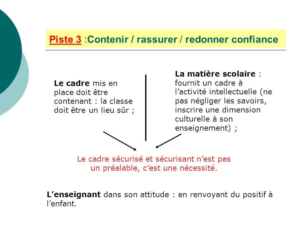 Piste 3 :Contenir / rassurer / redonner confiance