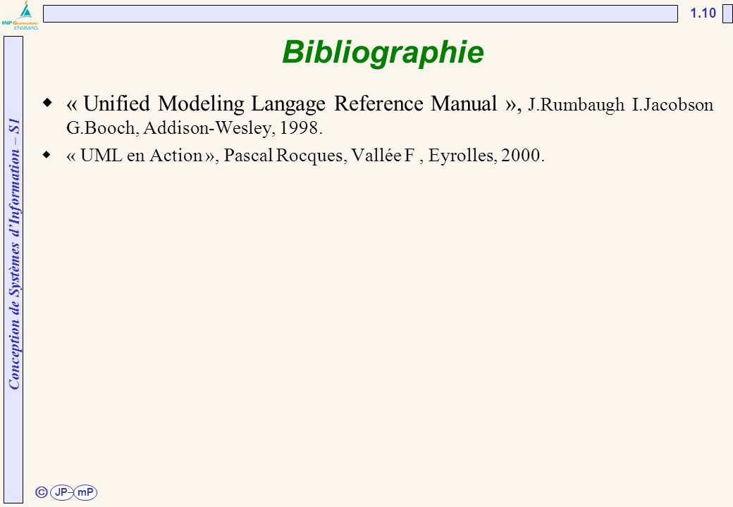 UNESP/FEG/DEE 02/04/2017. Bibliographie. « Unified Modeling Langage Reference Manual », J.Rumbaugh I.Jacobson G.Booch, Addison-Wesley, 1998.