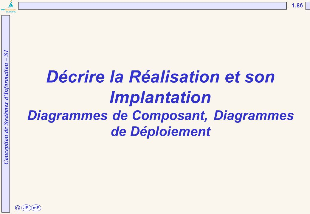 UNESP/FEG/DEE 02/04/2017. Décrire la Réalisation et son Implantation Diagrammes de Composant, Diagrammes de Déploiement.