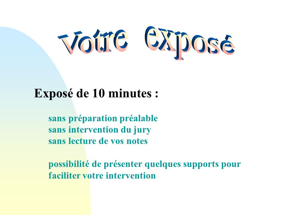Votre exposé Exposé de 10 minutes : sans préparation préalable