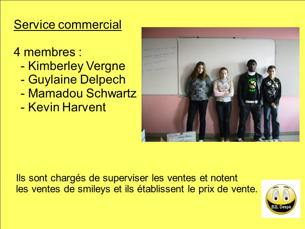 Service commercial 4 membres : - Kimberley Vergne - Guylaine Delpech