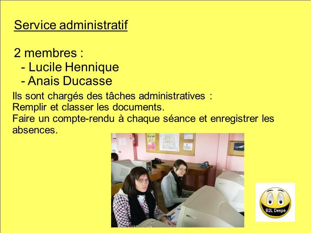 Service administratif 2 membres : - Lucile Hennique - Anais Ducasse