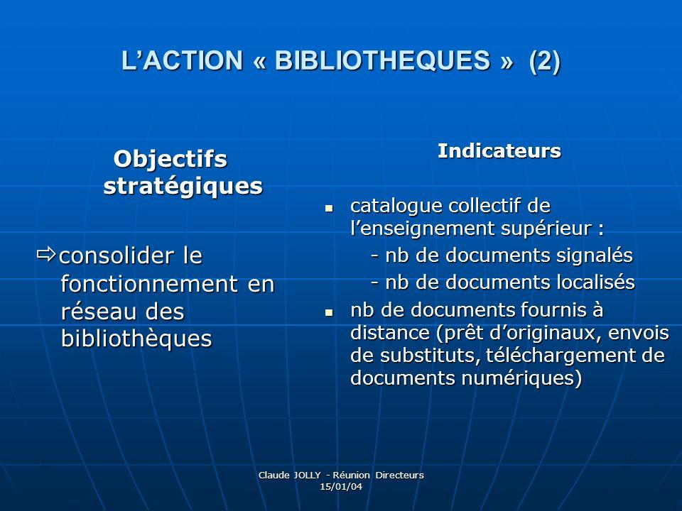 L'ACTION « BIBLIOTHEQUES » (2) Objectifs stratégiques