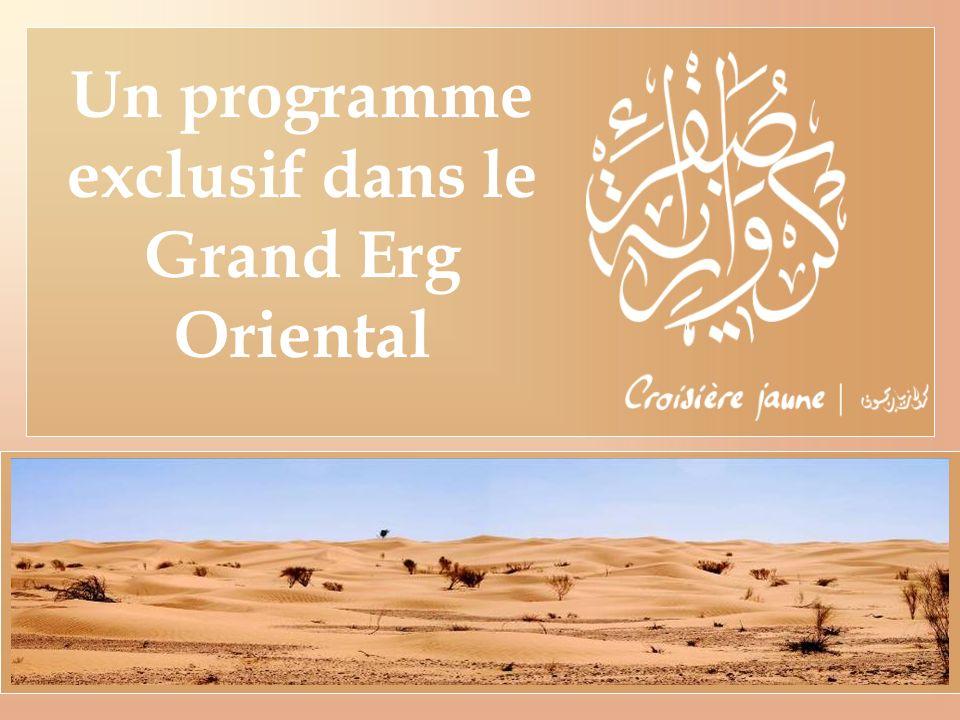 Un programme exclusif dans le Grand Erg Oriental