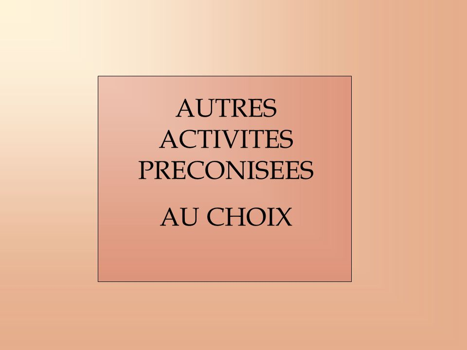 AUTRES ACTIVITES PRECONISEES