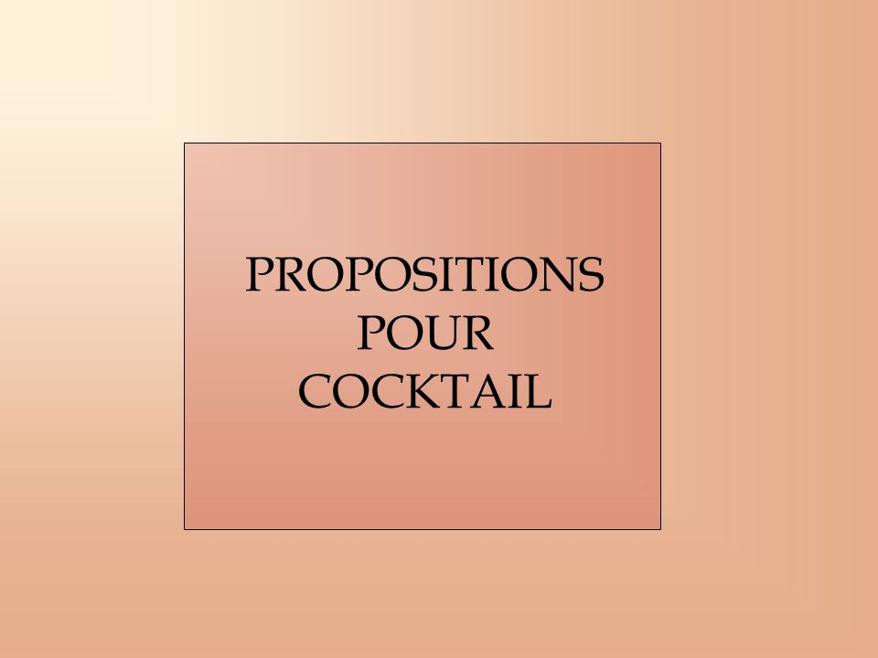 PROPOSITIONS POUR COCKTAIL