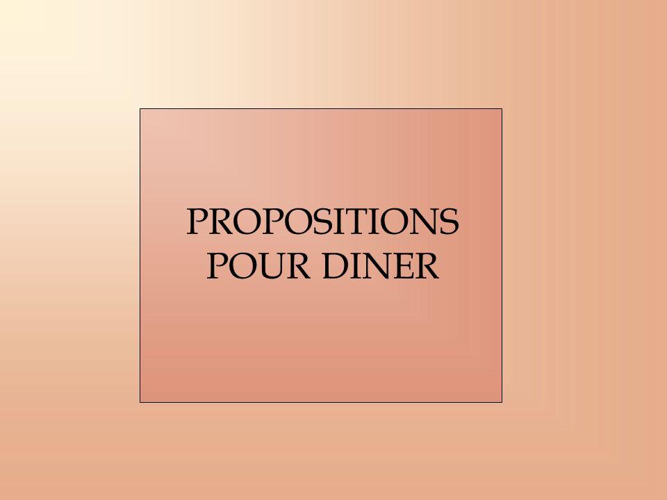 PROPOSITIONS POUR DINER