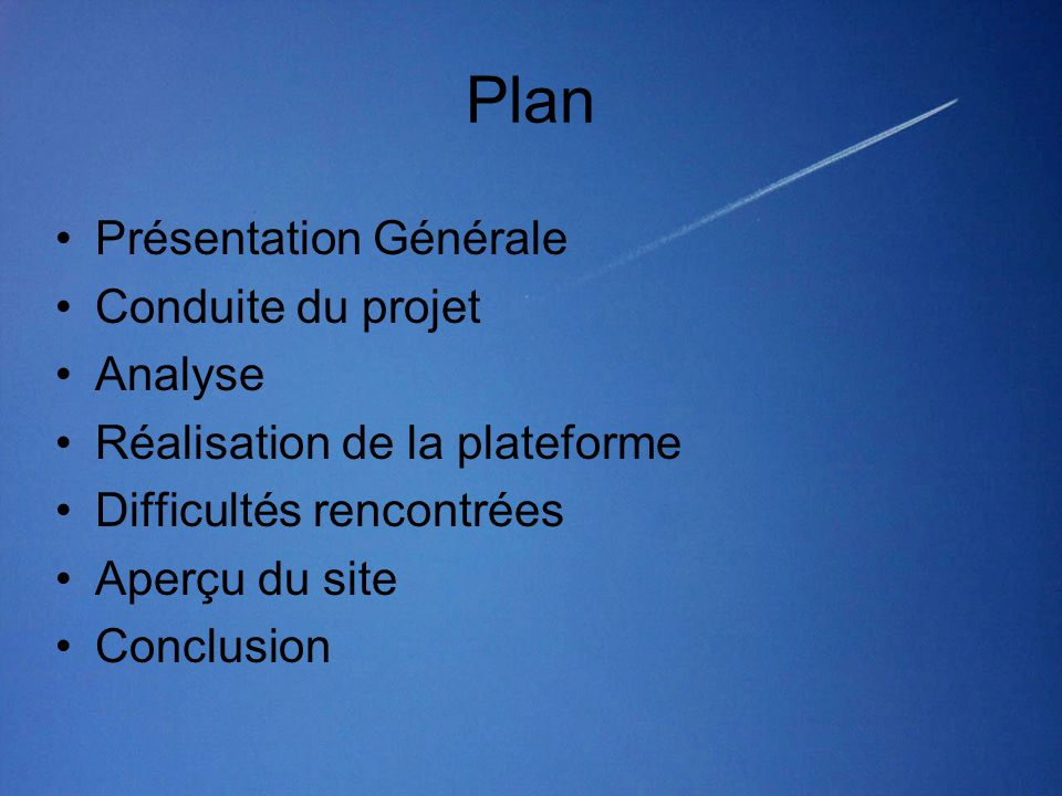Plan Présentation Générale Conduite du projet Analyse