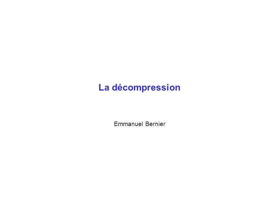 La décompression Emmanuel Bernier
