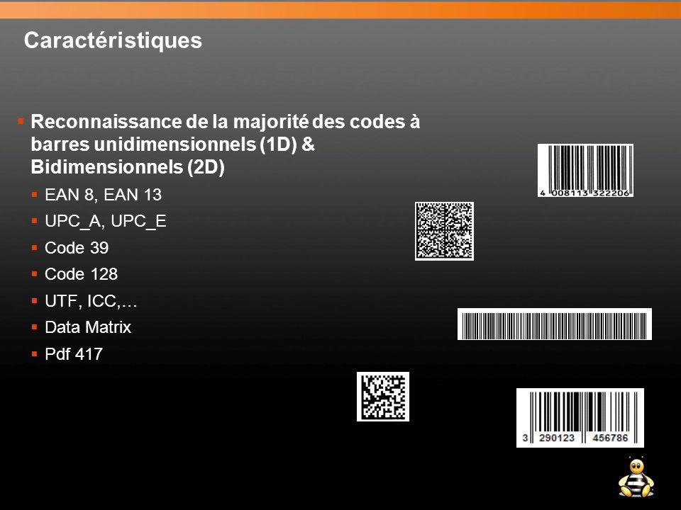 Caractéristiques Reconnaissance de la majorité des codes à barres unidimensionnels (1D) & Bidimensionnels (2D)