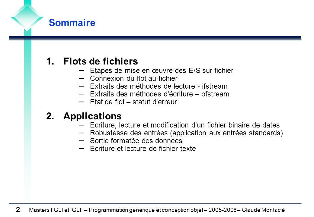 Sommaire 1. Flots de fichiers 2. Applications
