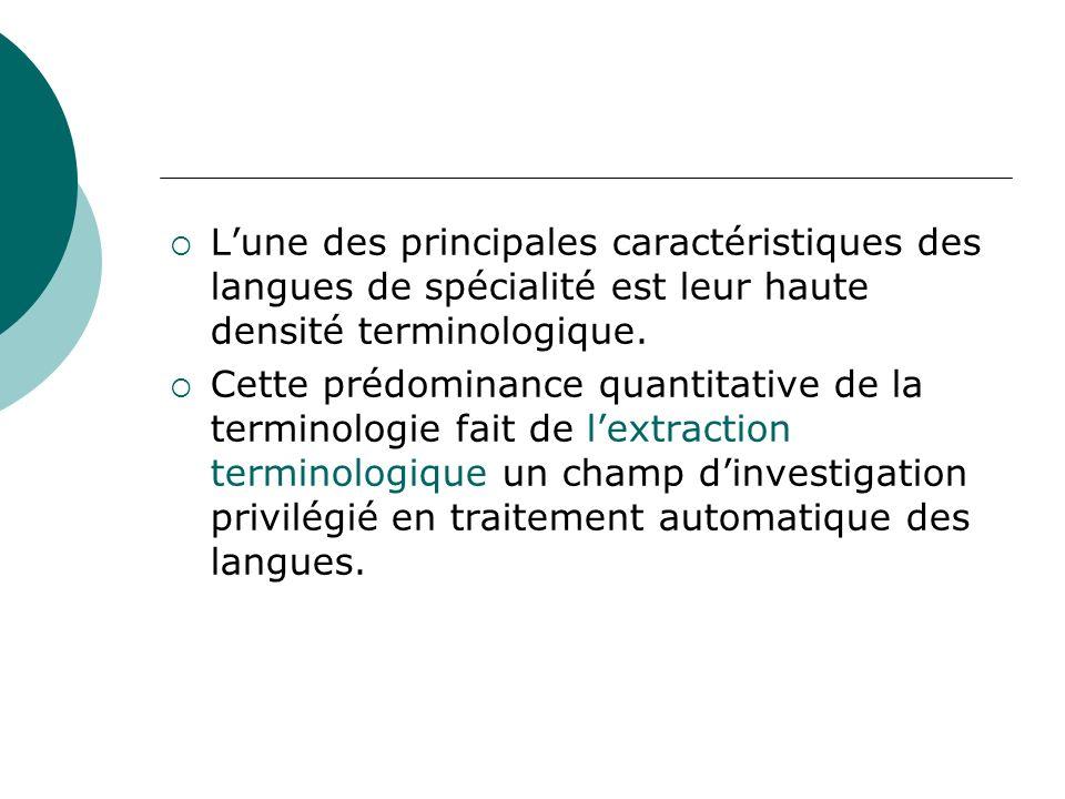 L'une des principales caractéristiques des langues de spécialité est leur haute densité terminologique.