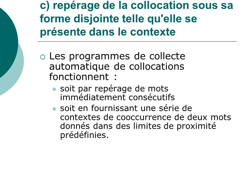c) repérage de la collocation sous sa forme disjointe telle qu elle se présente dans le contexte