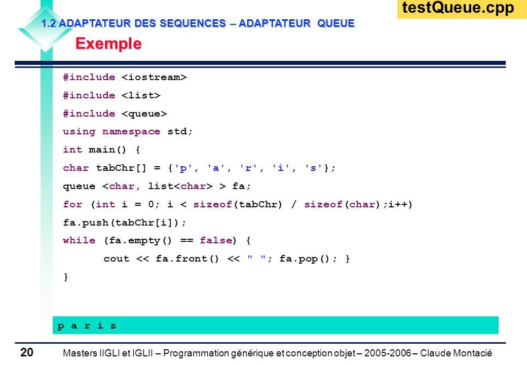 testQueue.cpp Exemple 1.2 ADAPTATEUR DES SEQUENCES – ADAPTATEUR QUEUE