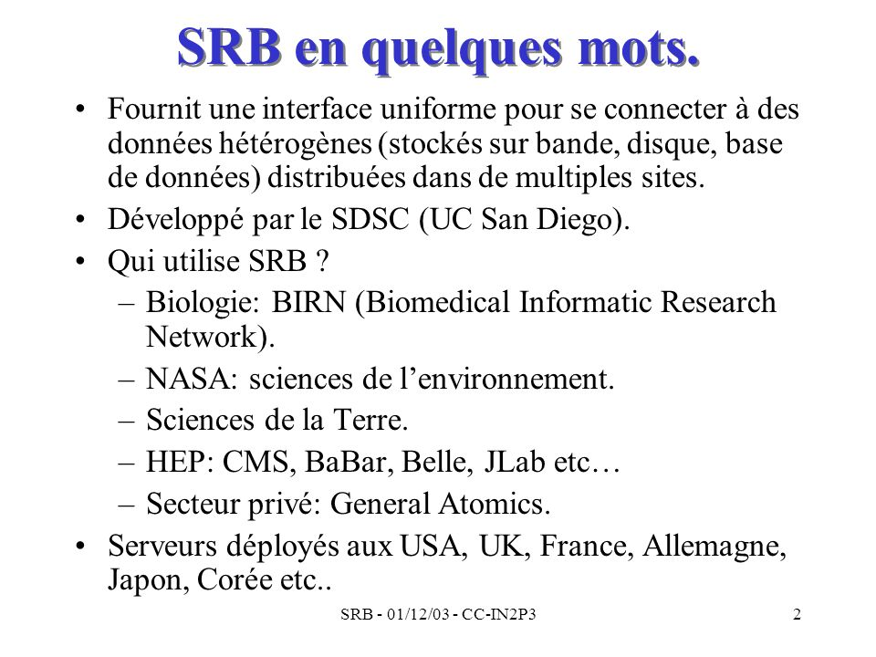 SRB en quelques mots.