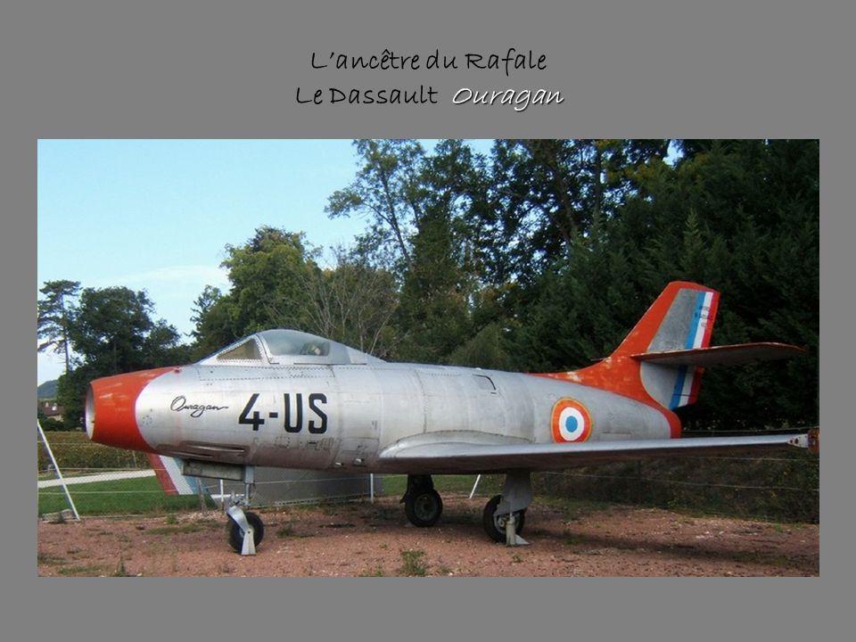 L'ancêtre du Rafale Le Dassault Ouragan