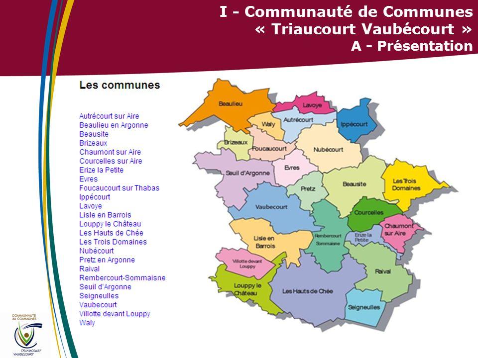 I - Communauté de Communes « Triaucourt Vaubécourt » A - Présentation
