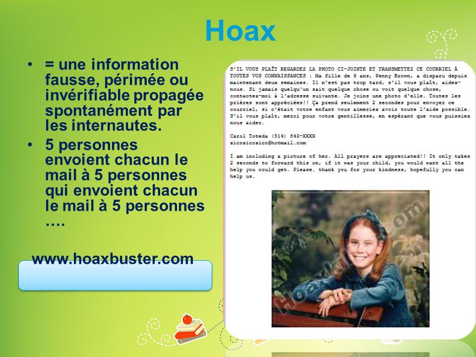 Hoax = une information fausse, périmée ou invérifiable propagée spontanément par les internautes.