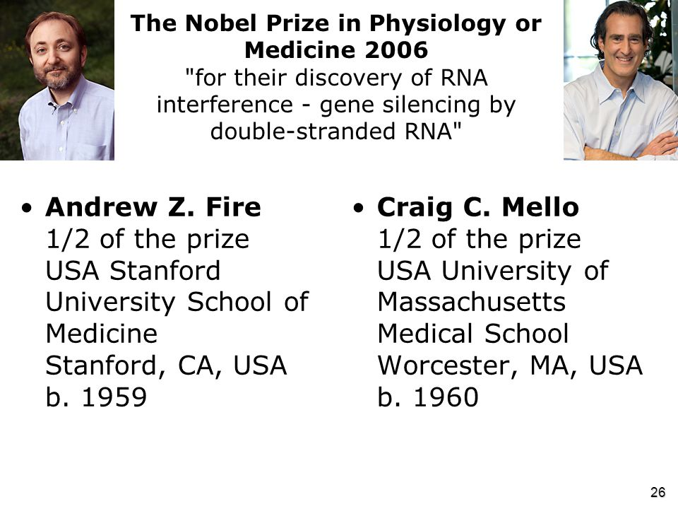 The Nobel Prize in Physiology or Medicine 2006 for their discovery of RNA interference - gene silencing by double-stranded RNA