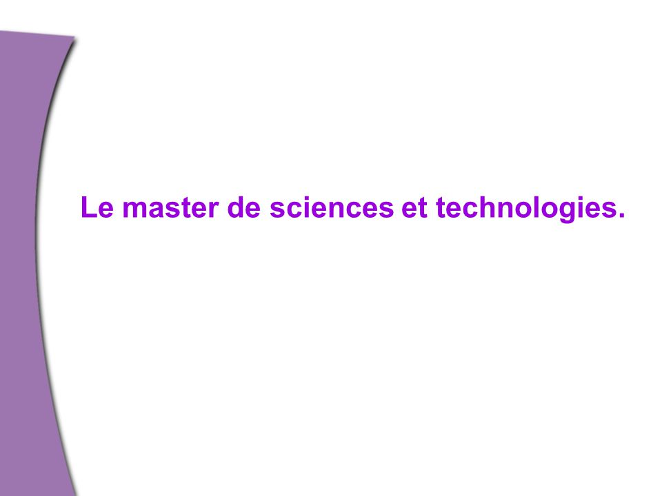 Le master de sciences et technologies.