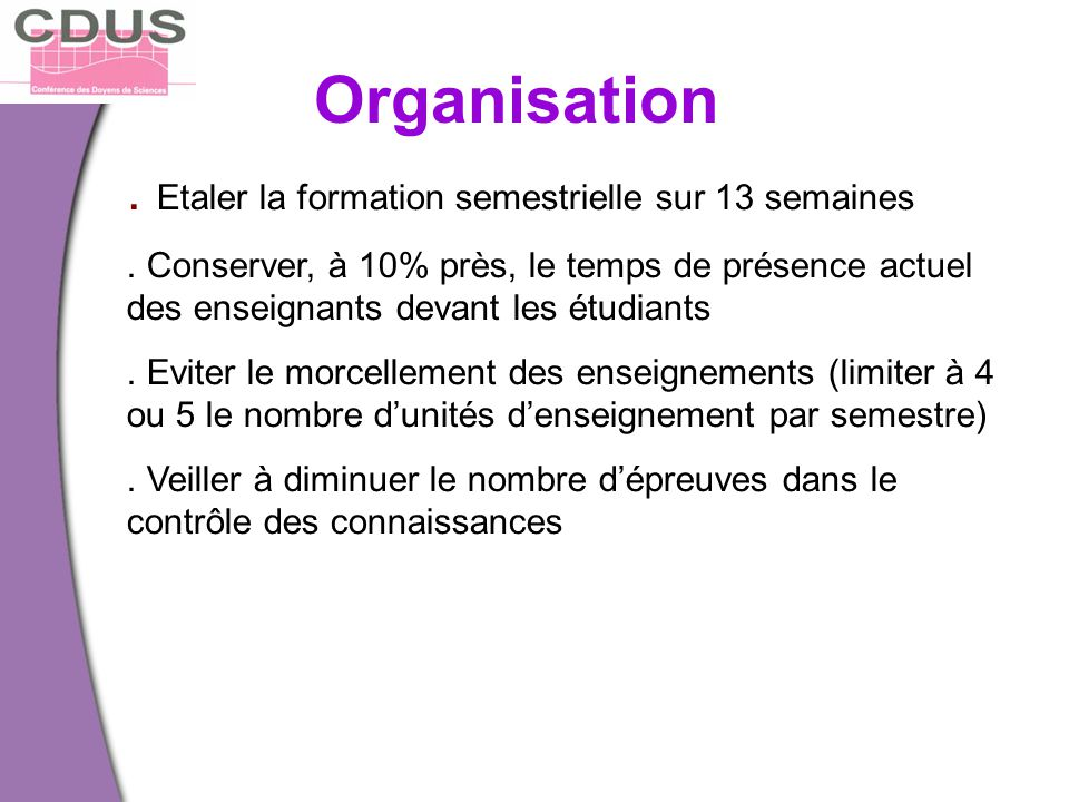 Organisation . Etaler la formation semestrielle sur 13 semaines