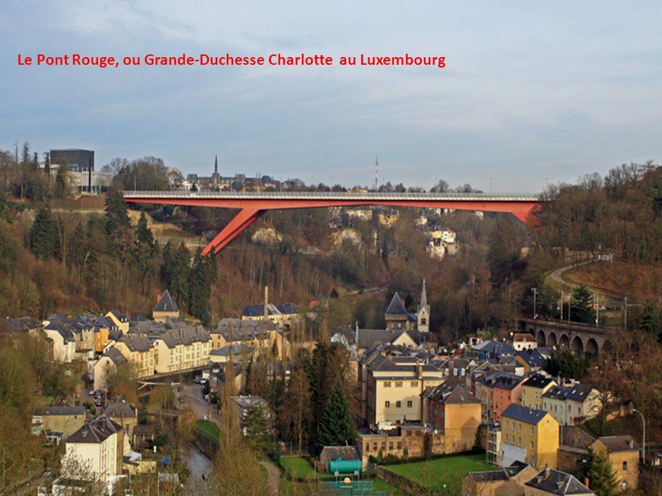 Le Pont Rouge, ou Grande-Duchesse Charlotte au Luxembourg