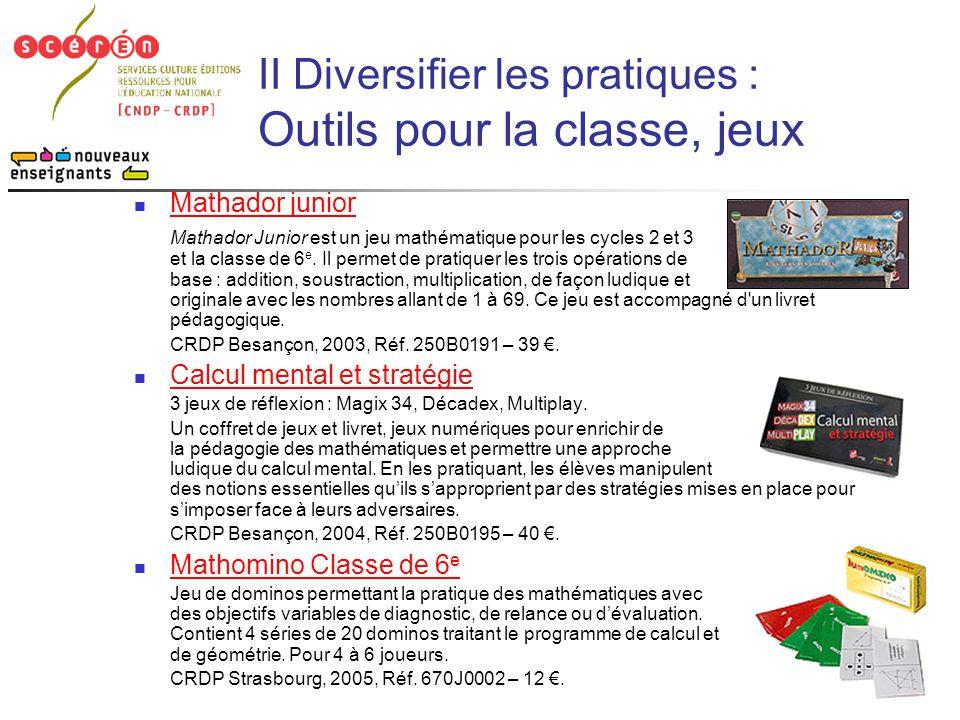 II Diversifier les pratiques : Outils pour la classe, jeux