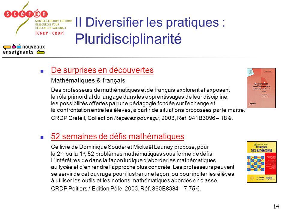 II Diversifier les pratiques : Pluridisciplinarité
